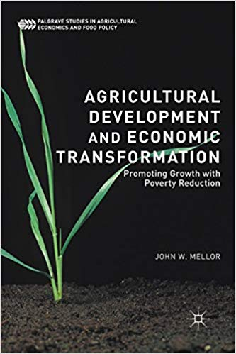 Agricultural Development and Economic Transformation by John W. Mellor