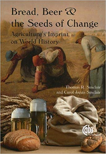 Bread, Beer and the Seeds of Change by Thomas R. Sinclair