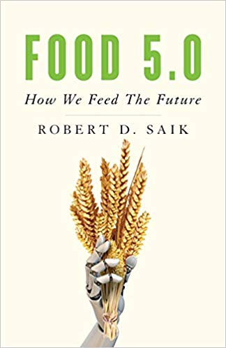 Food 5.0 by Robert D. Saik