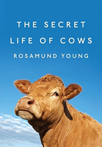 The Secret Life Of Cows by Rosamund Young